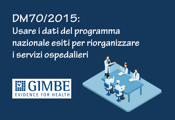 DM 70/2015: usare i dati del programma nazionale esiti per riorganizzare i servizi ospedalieri
